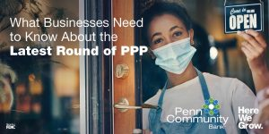 What Businesses Need to Know About the Latest Round of PPP