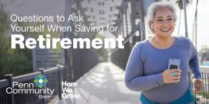 Questions To Ask Yourself When Saving For Retirement